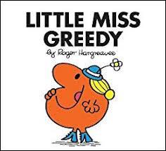 """""""Little Miss Greedy""""Combien de saucisses pour le petit déjeuner de Miss Greedy ? Soixante-six !Quel nom lui est donné dans sa version espagnole ?"""