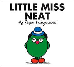 """""""Little Miss Neat""""Elle a des ennuis car Mr. Muddle est rentré chez elle. Avec tout le ménage que cela lui fait, va-t-elle pouvoir partir en vacances l'année prochaine ?Comment est-elle nommée dans sa version espagnole ?"""