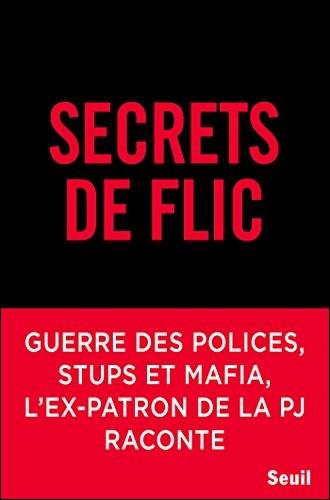 "Ex patron du ""36"", quel grand flic, a écrit ""Secrets de flic"" ?"