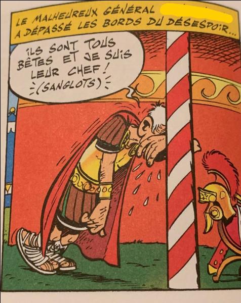 """Vous non plus vous n'en pouvez plus ? Courage, c'est bientôt la fin ! Je vous demande juste le nom de ce général romain que l'on voit dans """"Astérix et les Goths""""."""