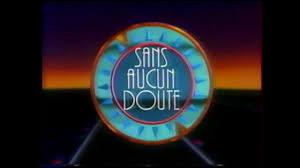 """Qui a présenté l'émission """"Sans aucun doute"""" de 1994 à 2008 sur TF1 ?"""
