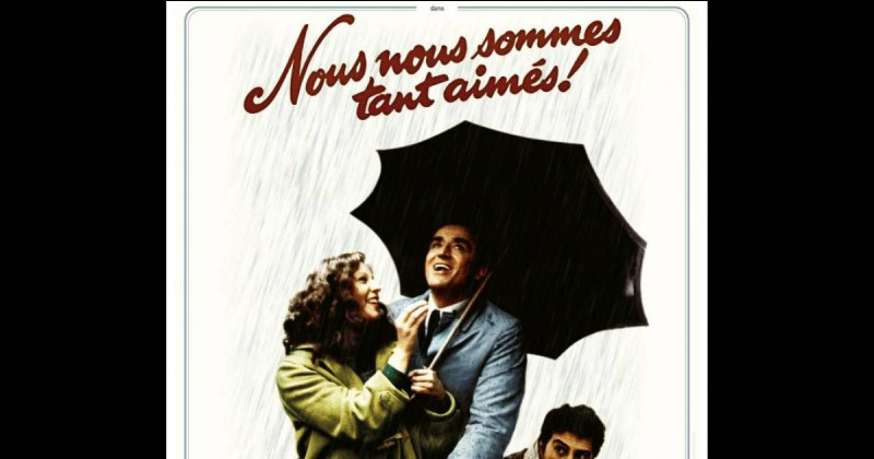 """""""Nous nous sommes tant aimés"""" est un film d'Ettore Scola."""
