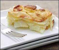 C'est un gratin de pommes de terre et avec du lait ou de la crème liquide. Quel est son nom ?