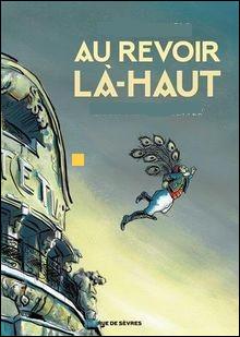 """Qui est l'auteur du roman """"Au revoir là-haut"""" ?"""