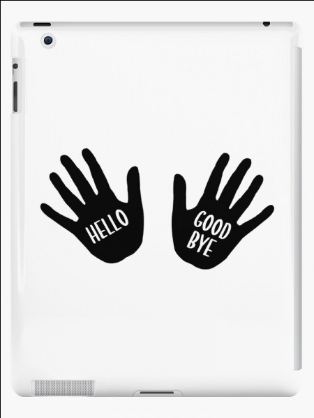 "Quel groupe chantait ""Hello Good Bye"" ?"