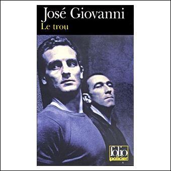 """Dans le livre de José Giovanni, qu'évoque le mot """"Trou"""" ?"""