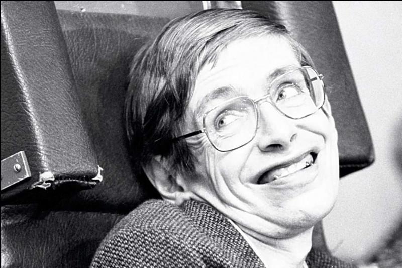 Quel était le prénom du célèbre physicien Hawking ?