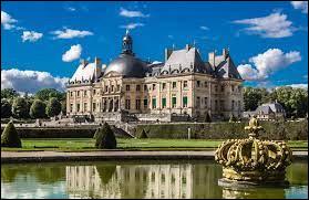 Pour quel homme politique important du XVIIe siècle le château de Vaux-le-Vicomte a-t-il été construit ?