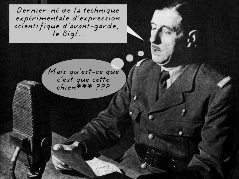 """Le """"18 juin"""" nous rappelle Charles de Gaulle*, mais c'est un autre français - inventeur du biglotron - qui s'est exprimé depuis la radio anglaise bien plus souvent : Qui était-ce ?"""