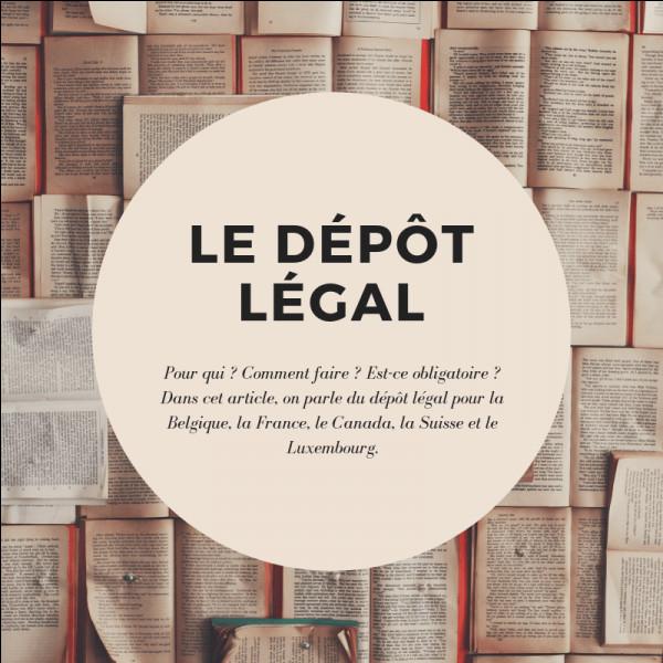 Quand le dépôt légal a-t-il été institué ?
