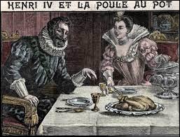 Pourquoi associe-t-on la poule au pot à Henri IV ?