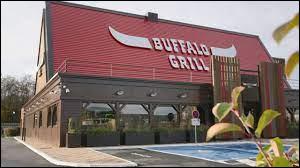 B : Quelle est la spécialité des restaurants Buffalo Grill ?