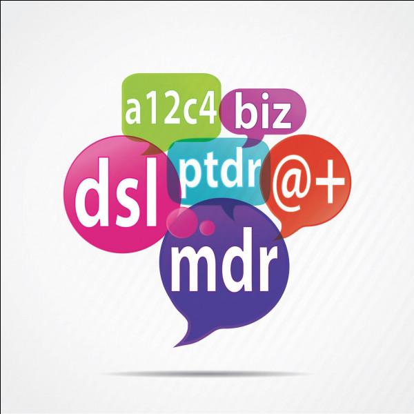 """Et maintenant, que signifie """"Dsl"""" ?"""