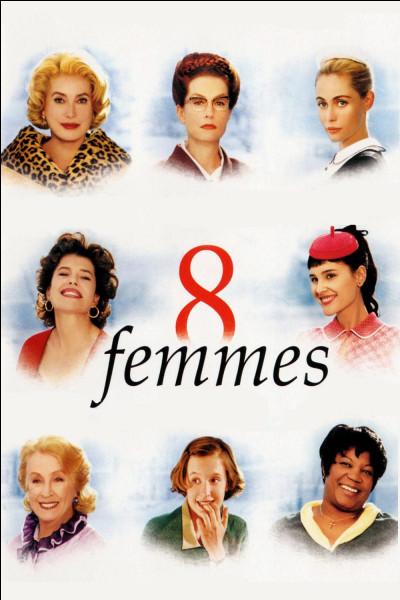 """Qui a réalisé le film """"Huit femmes"""" ?"""