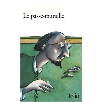 """Qui a écrit """"Le Passe-muraille"""" ?"""