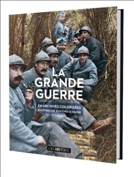 La Grande Guerre : quelle guerre porte ce surnom ?