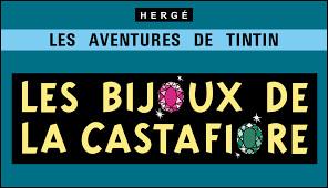 """Quelle est la particularité de l'album de la série des Aventures de Tintin intitulé """"Les Bijoux de la Castafiore"""" ?"""