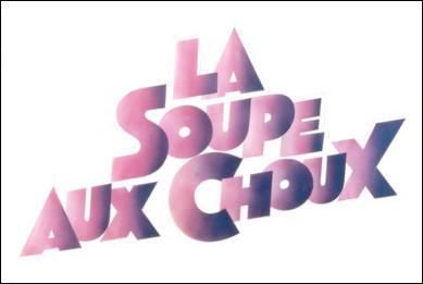 """Dans """"La Soupe aux choux"""" qui tient le rôle du """"Bombé"""" ?"""