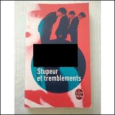 """Littérature : Qui est l'auteur du roman """"Stupeur et Tremblements"""" ?"""