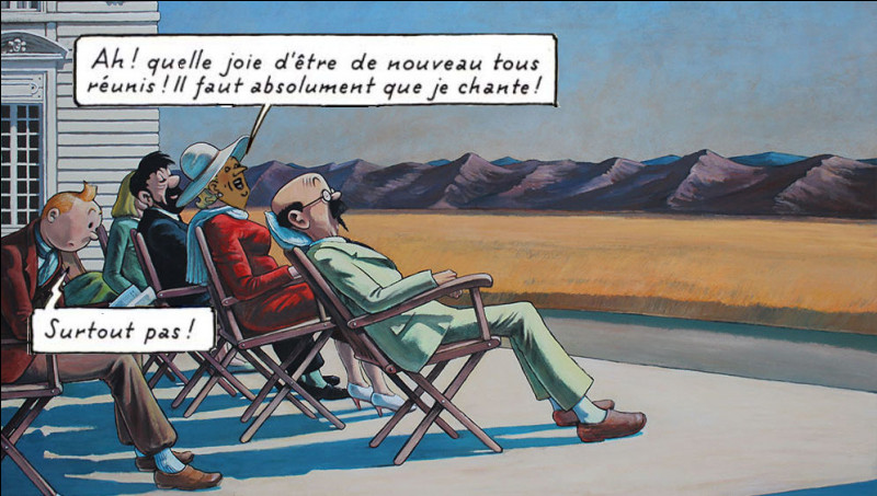 Une fois n'est pas coutume, Tintin dit à haute voix ce que tout le monde pense... Dans quel album se trouvent ses deux répliques ?