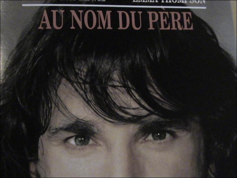 ' Au nom du père ' ( 1994 ) un film de Jim Sheridan avec Daniel Day-Lewis et Emma Thompson.