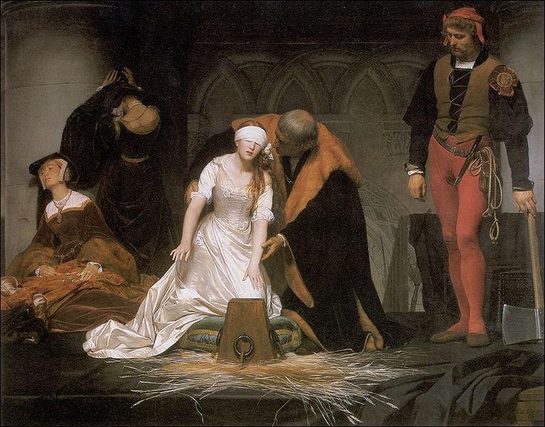 Complétez le titre de l'oeuvre du peintre d'histoire Paul Delaroche : 'L'exécution de ... ' ?