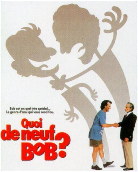 Qui est Bob dans le film 'Quoi de neuf Bob ? ' ?