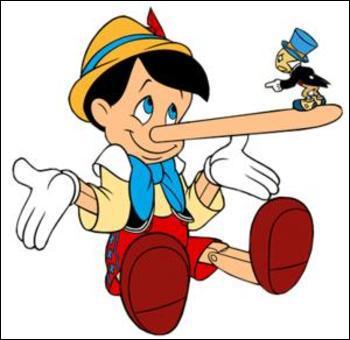 D'après son nez, on peut penser que ce célèbre petit pantin a raconté des...