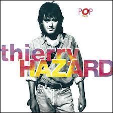 Thierry Hazard a connu une carrière éphémère. Pourtant, j'aimais bien quand il nous encourageait à danser...