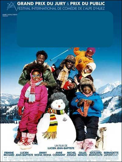Dans cette comédie, une famille pauvre des Antilles découvre les sports d'hiver. Il s'agit de... ?