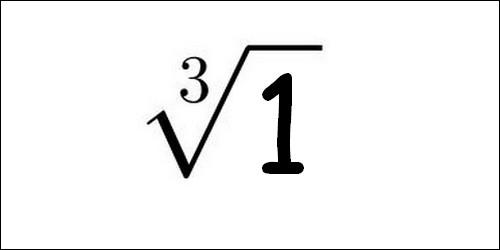 Quelle est la racine cubique de 1 ?