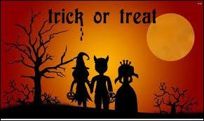 Les enfants déguisés passant de maison en maison vous diront peut-être ''Trick or treat'' ! Cela signifie...