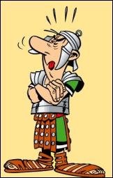 Légionnaire romain chargé de s'infiltrer dans le village gaulois :