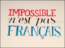 ''Ce n'est pas possible, cela n'est pas français.''