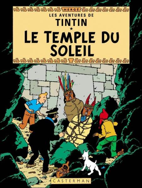 ''Le Temple du Soleil'' : Sur le bûcher, Tintin, Tournesol et Haddock vont être sacrifiés par les Incas. Tintin parle au Soleil et il se produit une éclipse ! Sauvés ! Le capitaine chante alors :