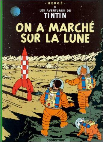''On a marché sur la Lune'' : Bien que l'album date de 1954 (15 ans avant le voyage d'Armstrong) Hergé évoque la présence sur la Lune...