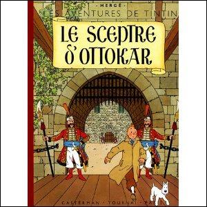 ''Le Sceptre d'Ottokar'' : Tintin vole au secours du roi de Syldavie : Muskar XII perdra son trône s'il ne retrouve pas le sceptre ! Le reporter comprend vite que le complot vient du pays voisin et de son peuple...