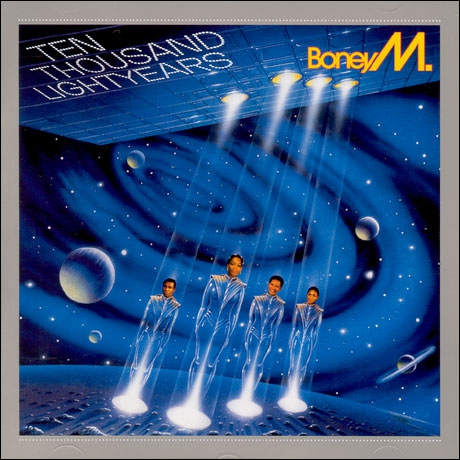 ' Ten Thousand Lightyears ', Boney M. :