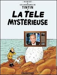 Quel présentateur du Journal TV Tintin aperçoit-il sur cette étrange télé ?