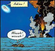 Dans quel album, Tintin et ses amis s'enfuient-ils d'une île volcanique en pleine éruption grâce à un radeau pneumatique ?