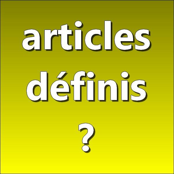 Parmi les déterminants suivants, lesquels sont des articles définis ?