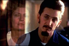 Plaidoyer contre la peine de mort réalisé par Tim Robbins avec Susan Sarandon et Sean Penn (1995).