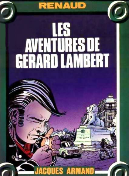 ''Les Aventures de Gérard Lambert'' : ''T'aurais pas dû Gérard Lambert / Aller ce soir-là ----------------------''