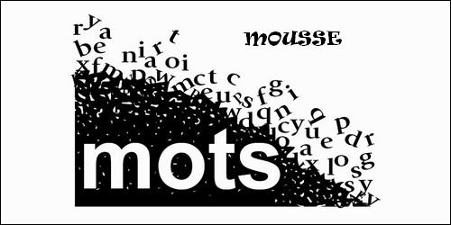 """Que signifie le mot """"mousse"""" dans cette phrase """"La mousse pousse au pied des arbres"""" ?"""