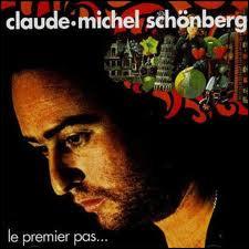 En 1974, Claude-Michel Schönberg nous a donné une chanson inoubliable : ''Le Premier Pas'' . C'était celui...