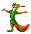 Comment s'appelle ce renard qui volait aux riches pour offrir aux pauvres ?