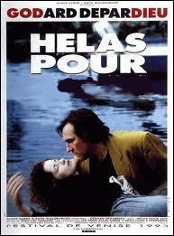 Comédie de Jean-Luc Godard en 1993 : Hélas pour ... ...