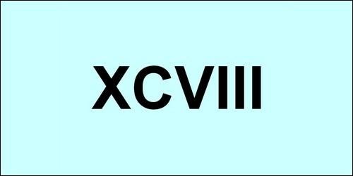 Combien font XCVIII ?