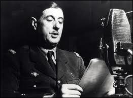 De Londres, le 18 juin 40, il appela les Français à résister contre l'occupant. C'est, bien sûr, Charles...