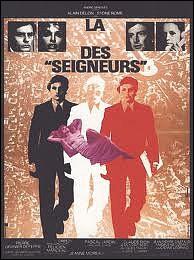 La ... ... des   Seigneurs  , adaptation d'un roman de Félicien Marceau par le réalisateur Pierre Granier-Deferre